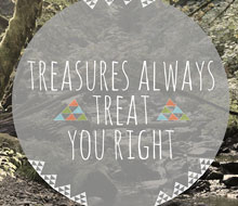 Treasures Always Treat You Right